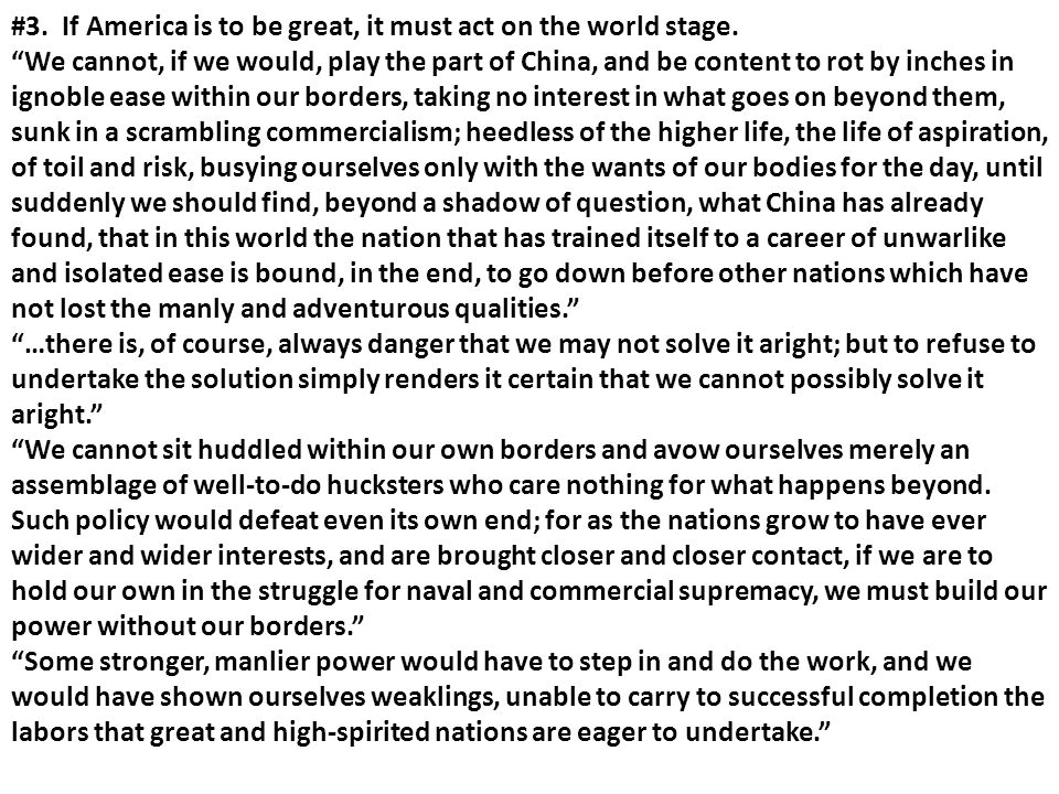 #3. If America is to be great, it must act on the world stage.