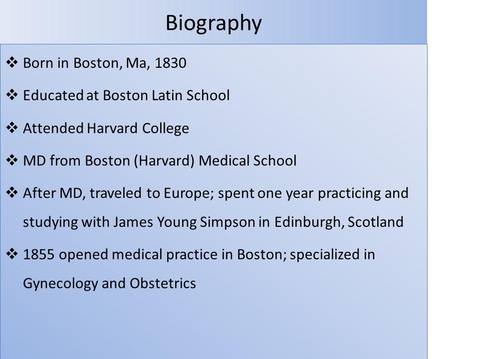 Biography Born in Boston, Ma, 1830 Educated at Boston Latin School