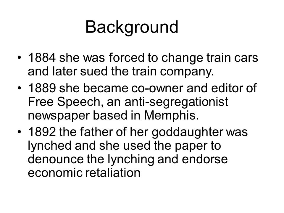 Background 1884 she was forced to change train cars and later sued the train company.
