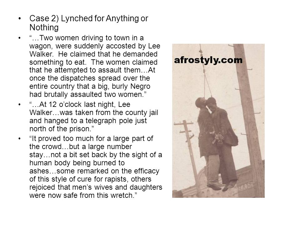 Case 2) Lynched for Anything or Nothing