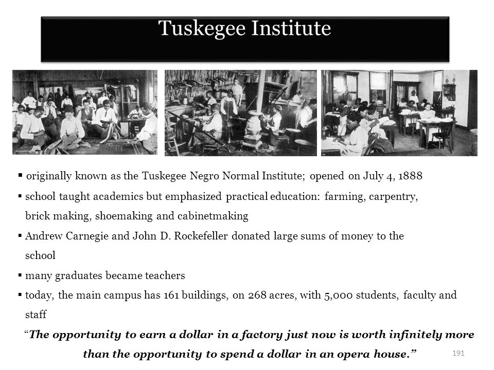 Tuskegee Institute originally known as the Tuskegee Negro Normal Institute; opened on July 4, 1888.