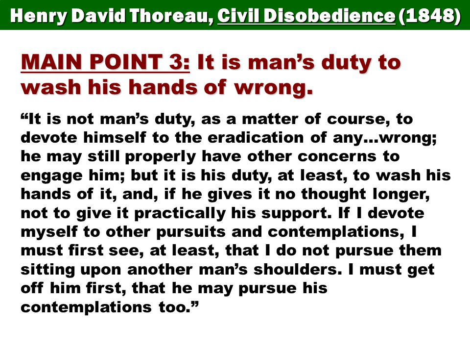 civil disobedience main point thesis (thesis) example: in how the civil war began by john  what is the main point the writer is trying to make and what are the supporting ideas  in your paper,.