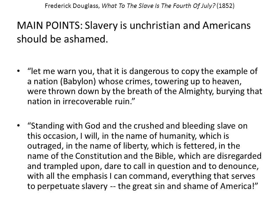MAIN POINTS: Slavery is unchristian and Americans should be ashamed.
