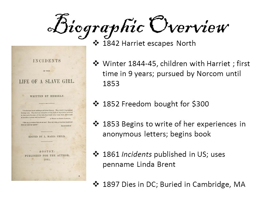 Biographic Overview 1842 Harriet escapes North