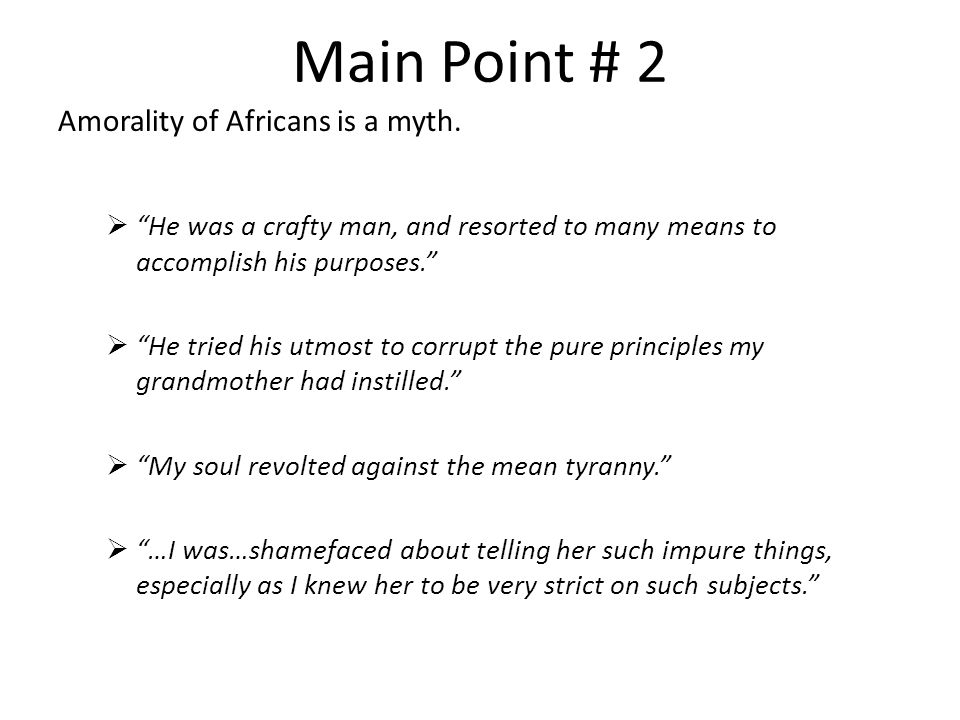 Main Point # 2 Amorality of Africans is a myth.