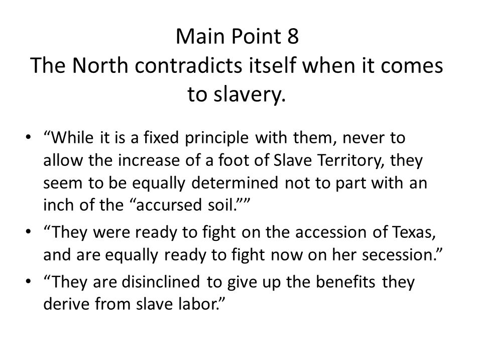 Main Point 8 The North contradicts itself when it comes to slavery.