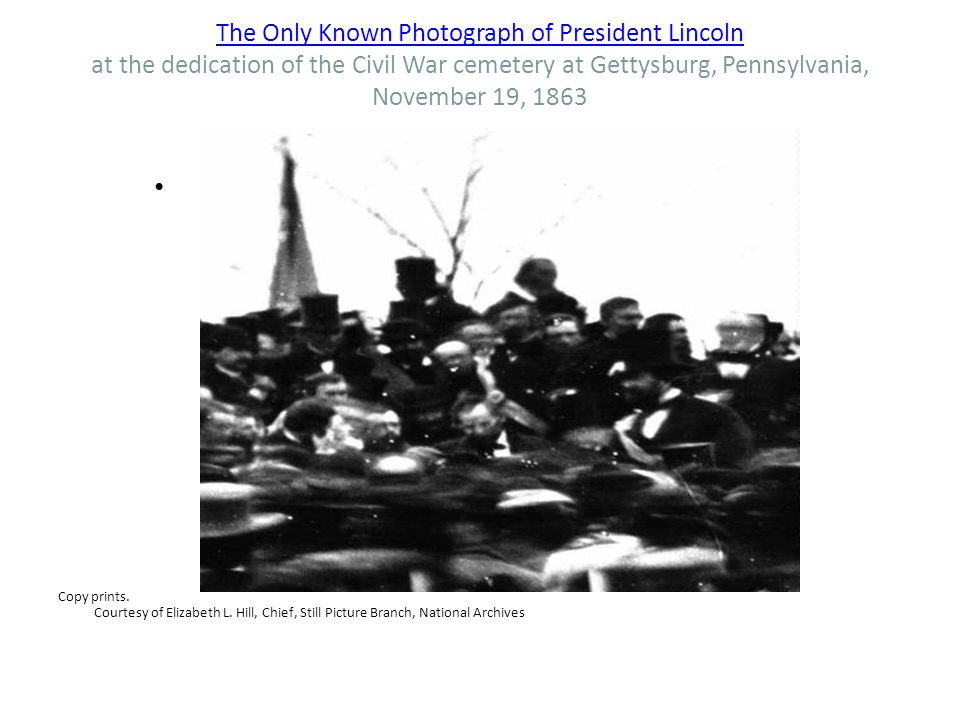 The Only Known Photograph of President Lincoln at the dedication of the Civil War cemetery at Gettysburg, Pennsylvania, November 19, 1863
