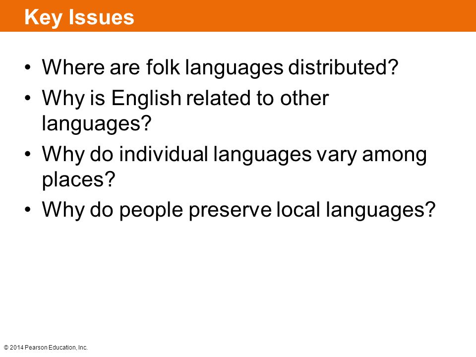 Key Issues Where are folk languages distributed Why is English related to other languages Why do individual languages vary among places