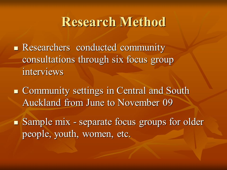 Research Method Researchers conducted community consultations through six focus group interviews.