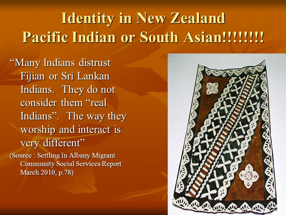 Identity in New Zealand Pacific Indian or South Asian!!!!!!!!
