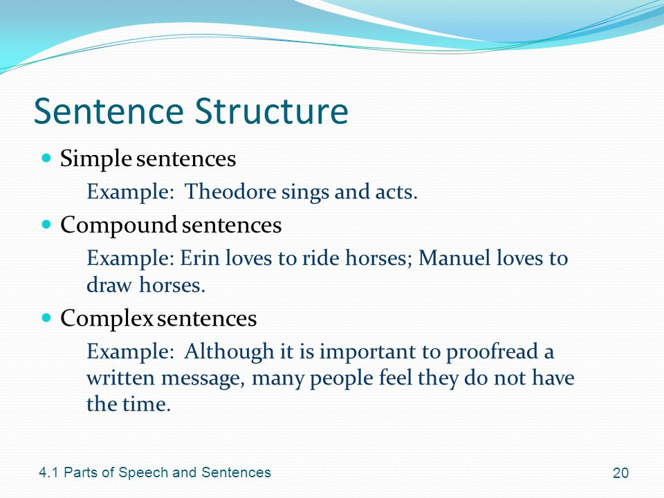 Sentence Structure Simple sentences Compound sentences