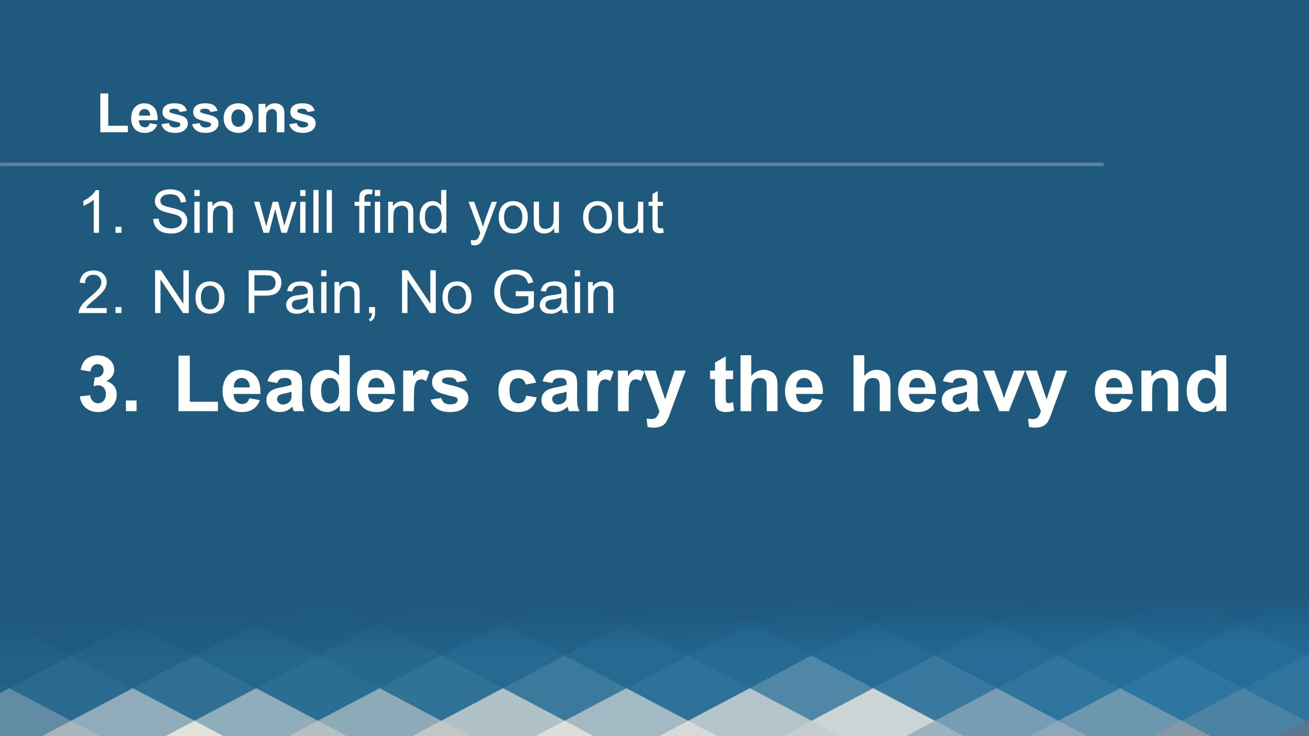 Leaders carry the heavy end