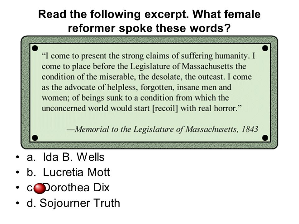 Read the following excerpt. What female reformer spoke these words