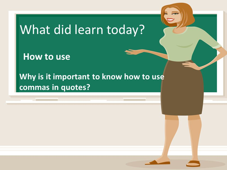 What did learn today How to use