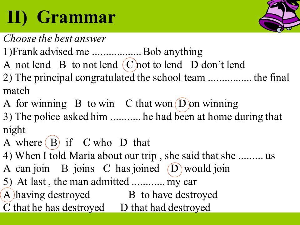 II) Grammar Choose the best answer