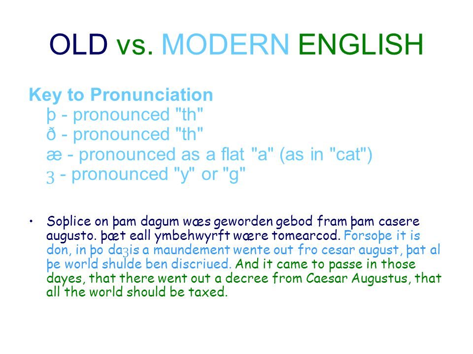 OLD vs. MODERN ENGLISH