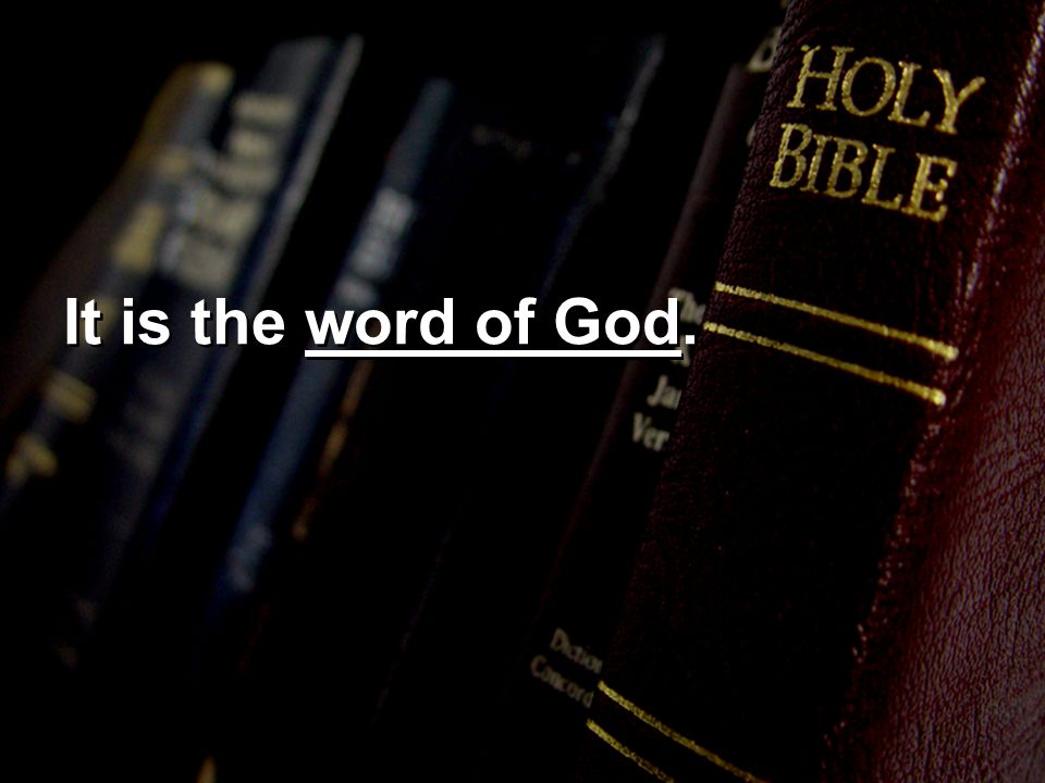 It is the word of God.