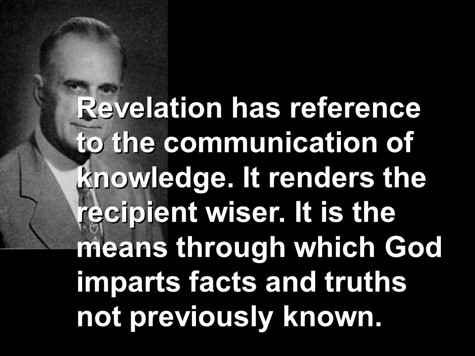 Revelation has reference to the communication of knowledge