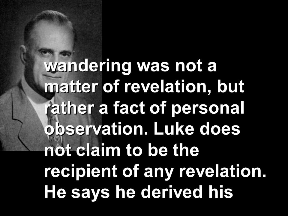 wandering was not a matter of revelation, but rather a fact of personal observation.