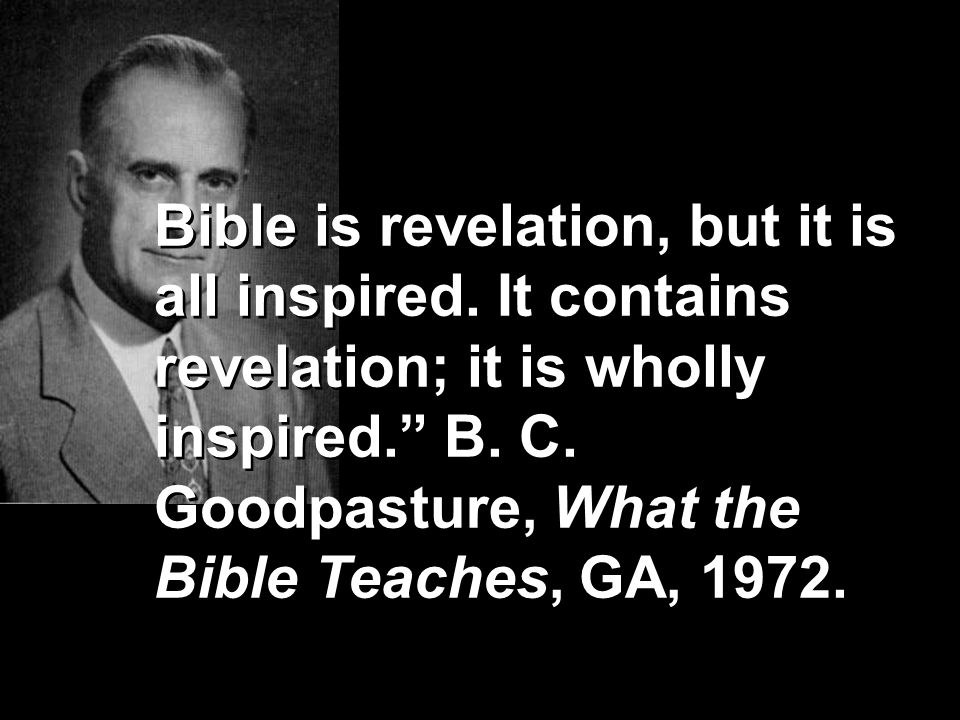 Bible is revelation, but it is all inspired