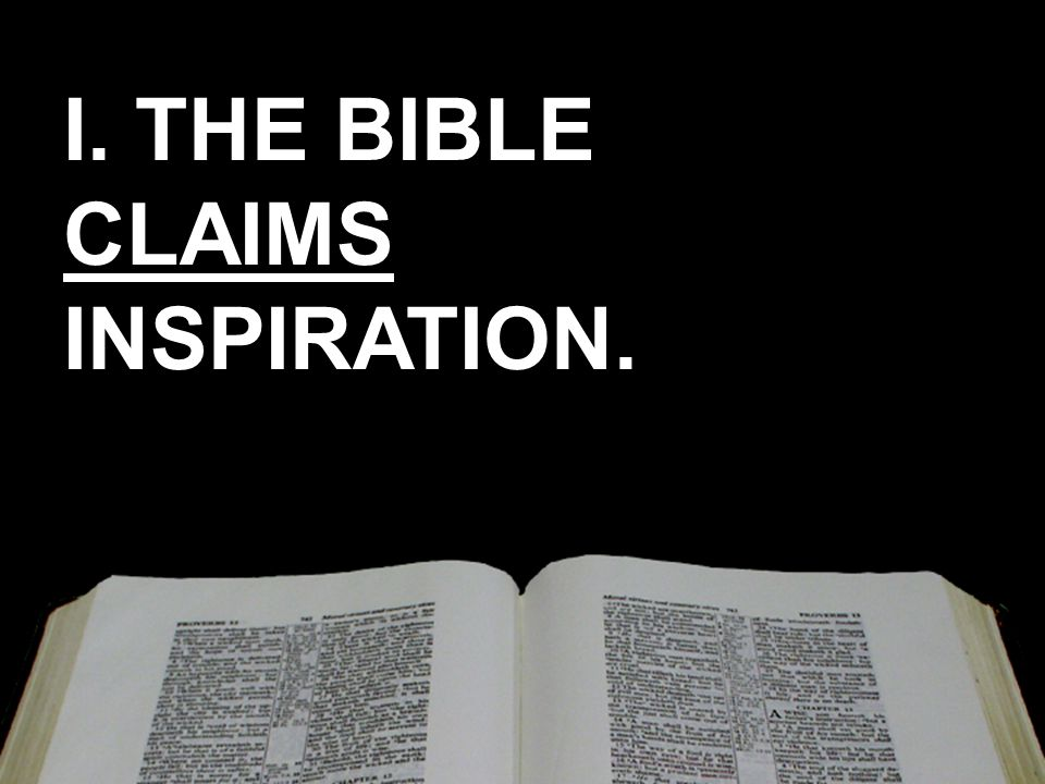 I. THE BIBLE CLAIMS INSPIRATION.