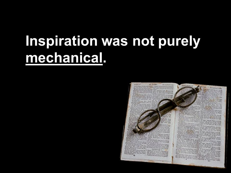 Inspiration was not purely mechanical.