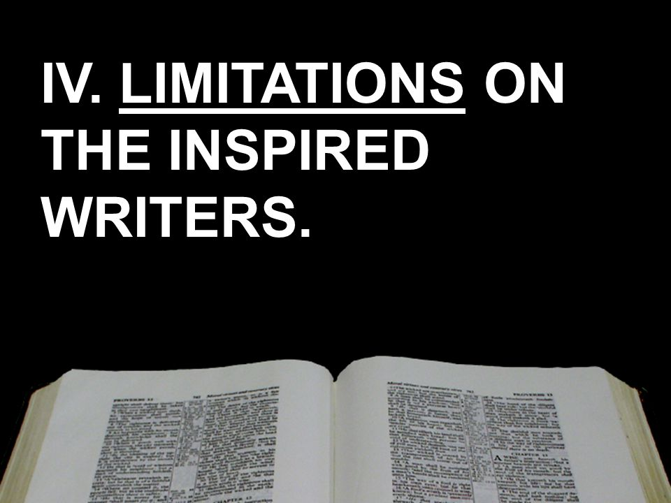 IV. LIMITATIONS ON THE INSPIRED WRITERS.