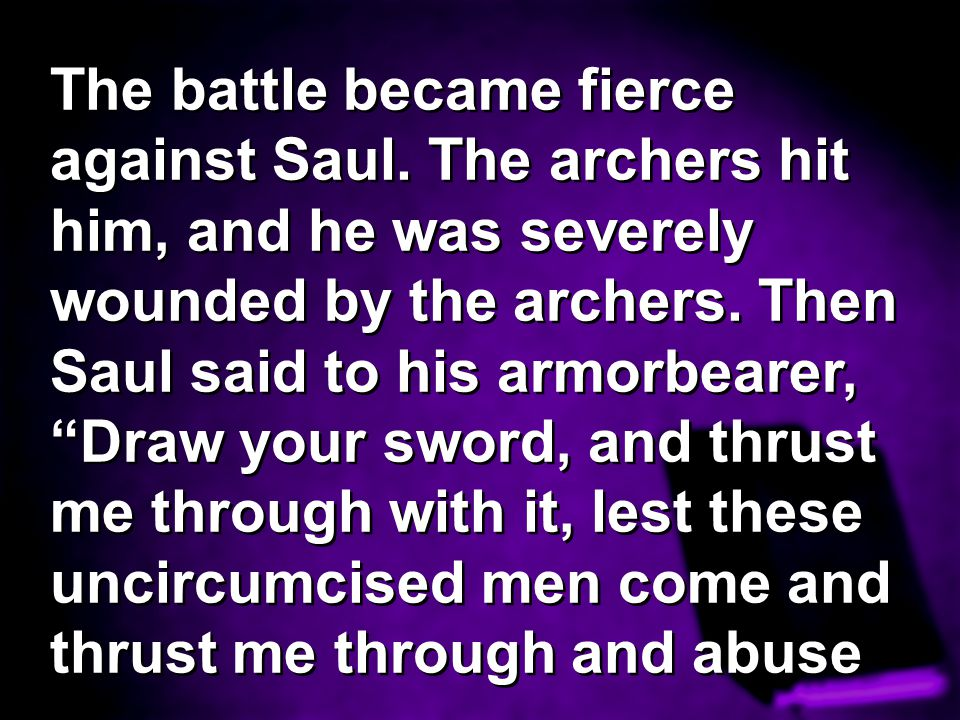 The battle became fierce against Saul
