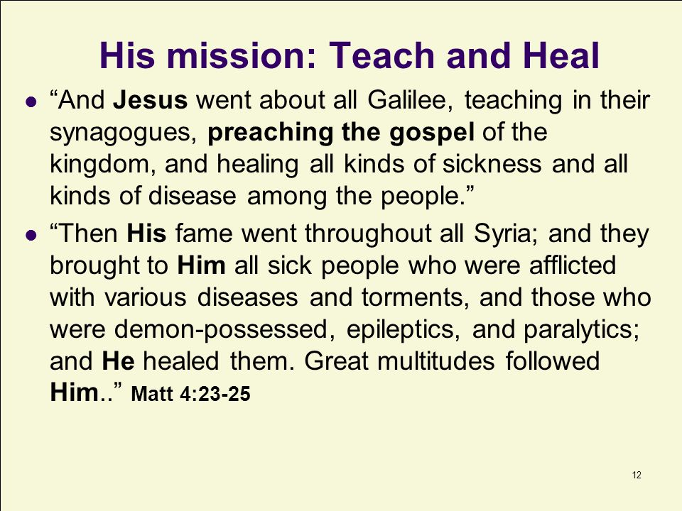 His mission: Teach and Heal