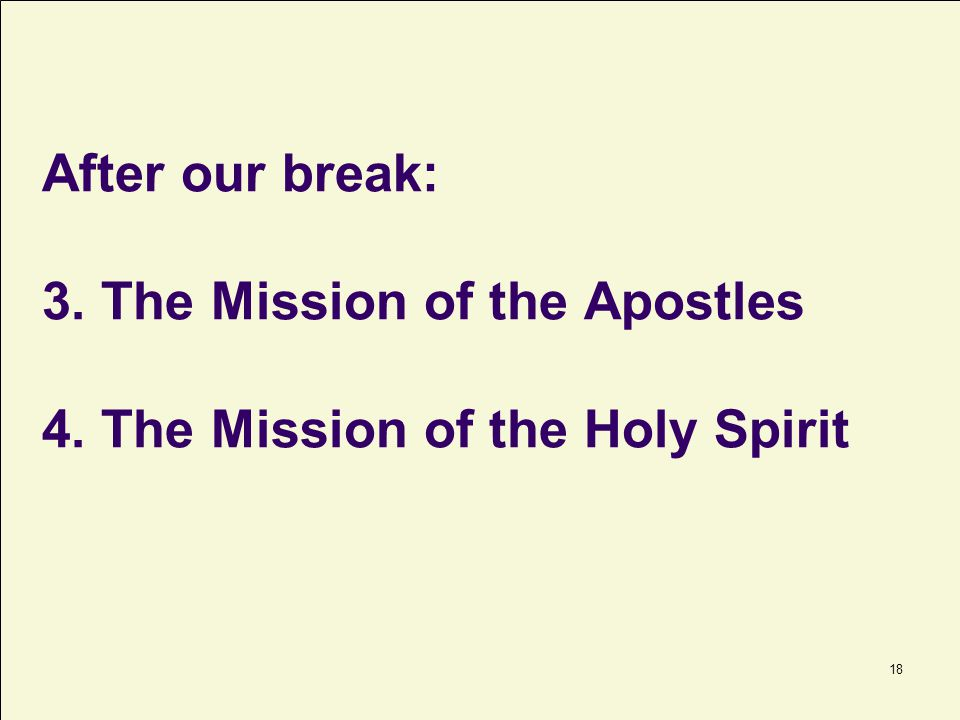 After our break: 3. The Mission of the Apostles 4