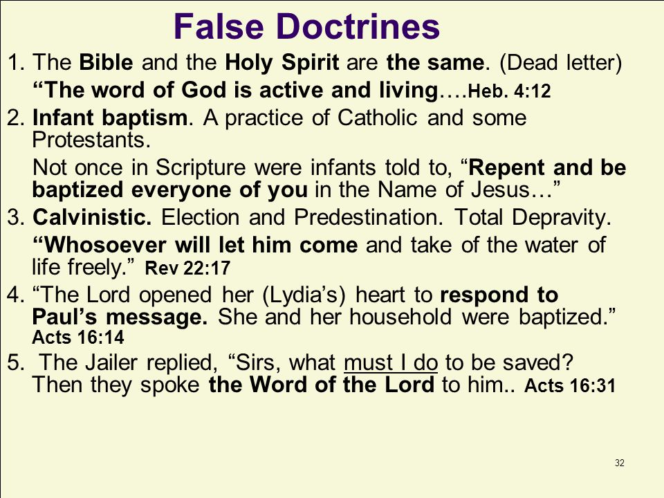 False Doctrines 1. The Bible and the Holy Spirit are the same. (Dead letter) The word of God is active and living….Heb. 4:12.