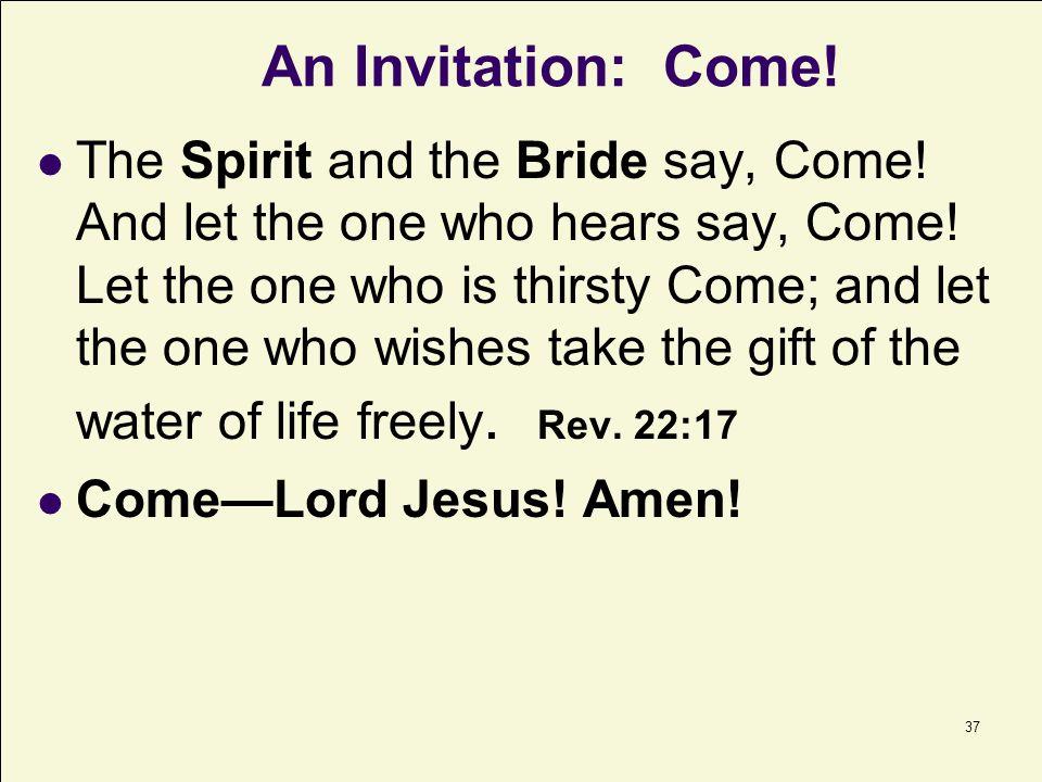 An Invitation: Come!