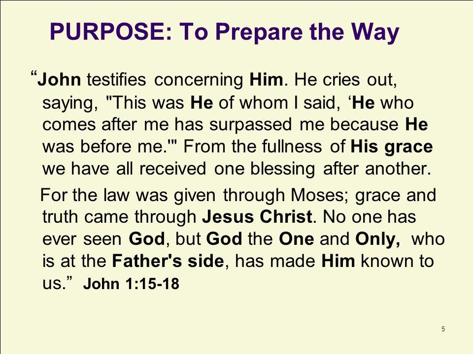 PURPOSE: To Prepare the Way