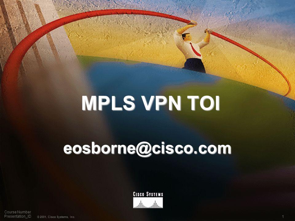 MPLS VPN TOI eosborne@cisco.com
