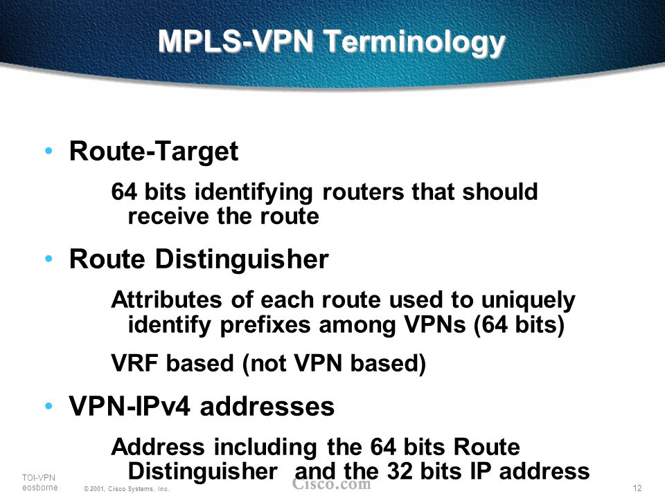 MPLS-VPN Terminology Route-Target Route Distinguisher