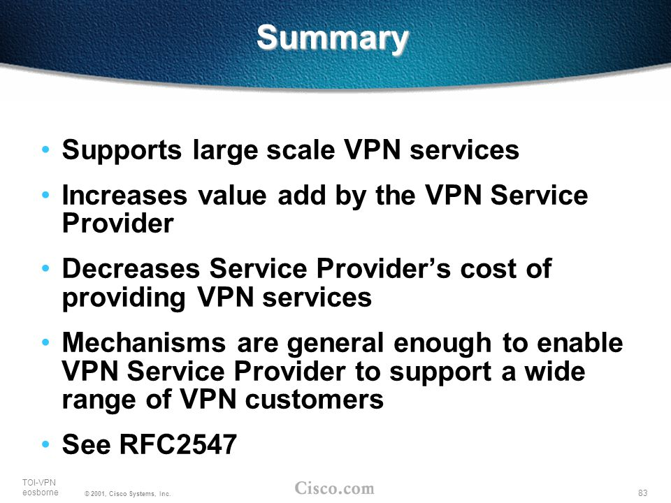 Summary Supports large scale VPN services