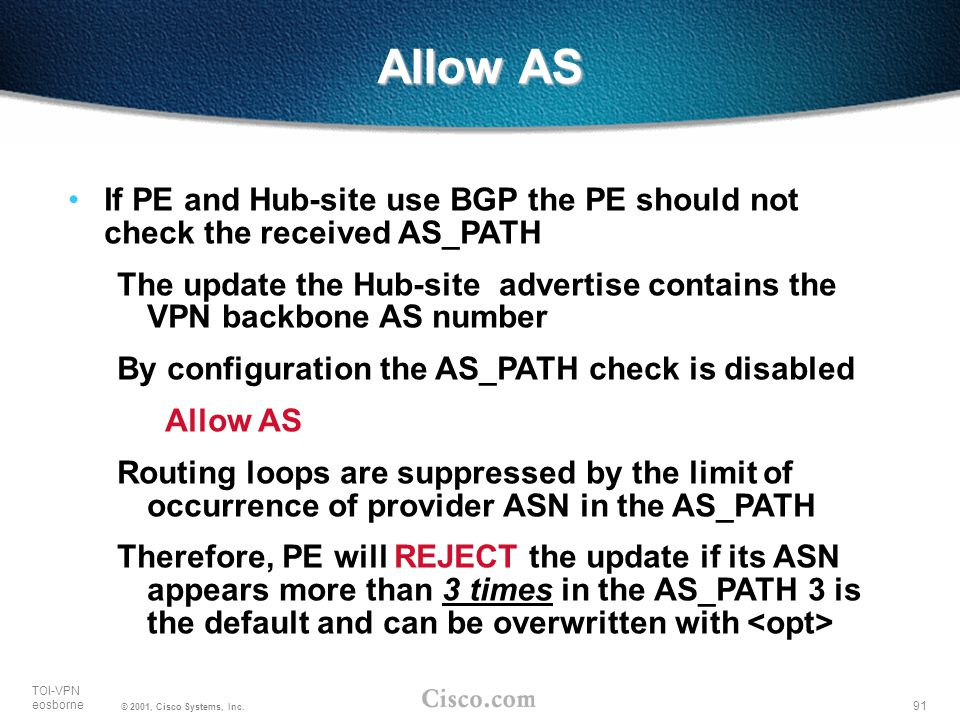 Allow AS If PE and Hub-site use BGP the PE should not check the received AS_PATH.