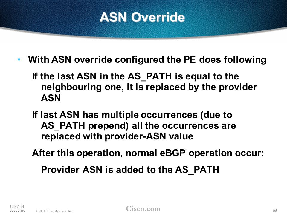 ASN Override With ASN override configured the PE does following