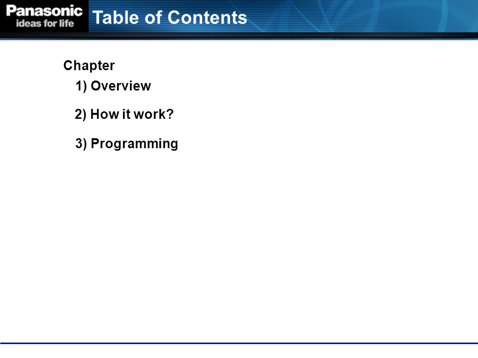 Table of Contents Chapter 1) Overview 2) How it work 3) Programming 3