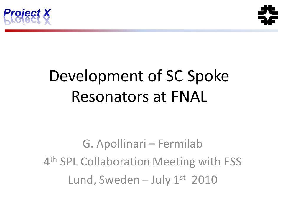 Development of SC Spoke Resonators at FNAL