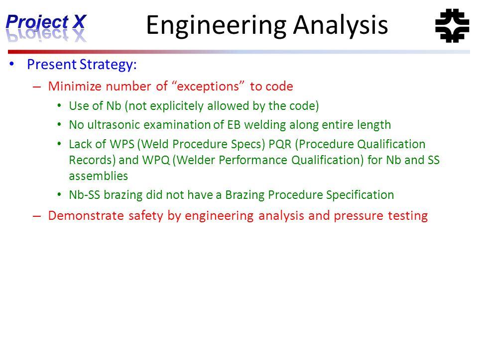 Engineering Analysis Present Strategy: