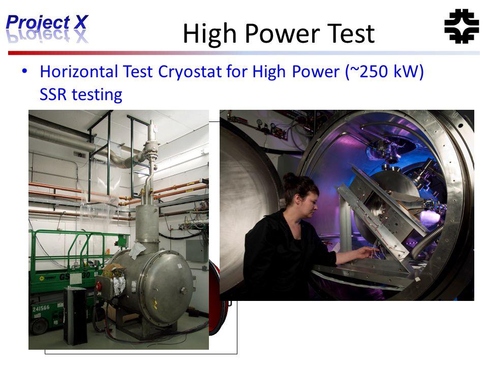 High Power Test Horizontal Test Cryostat for High Power (~250 kW) SSR testing