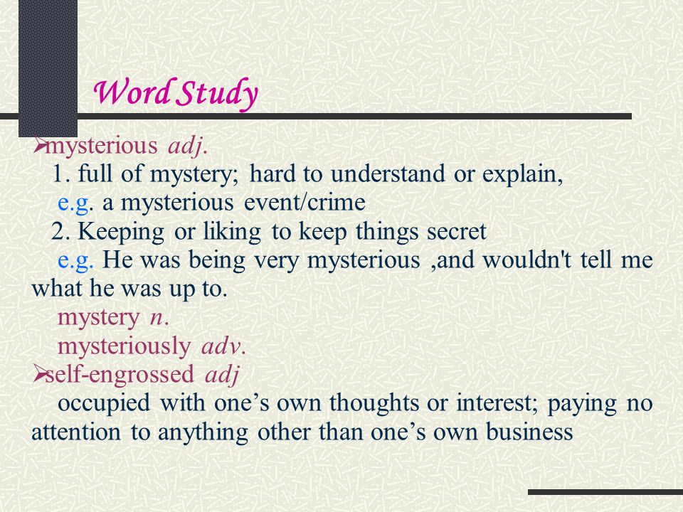 Word Study mysterious adj.