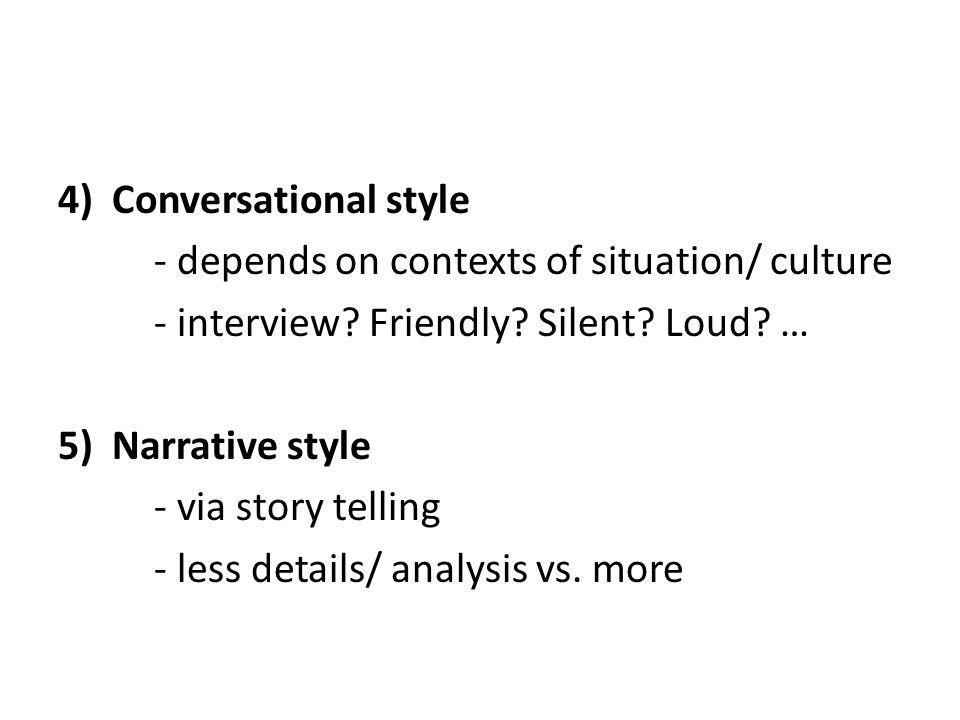 4) Conversational style