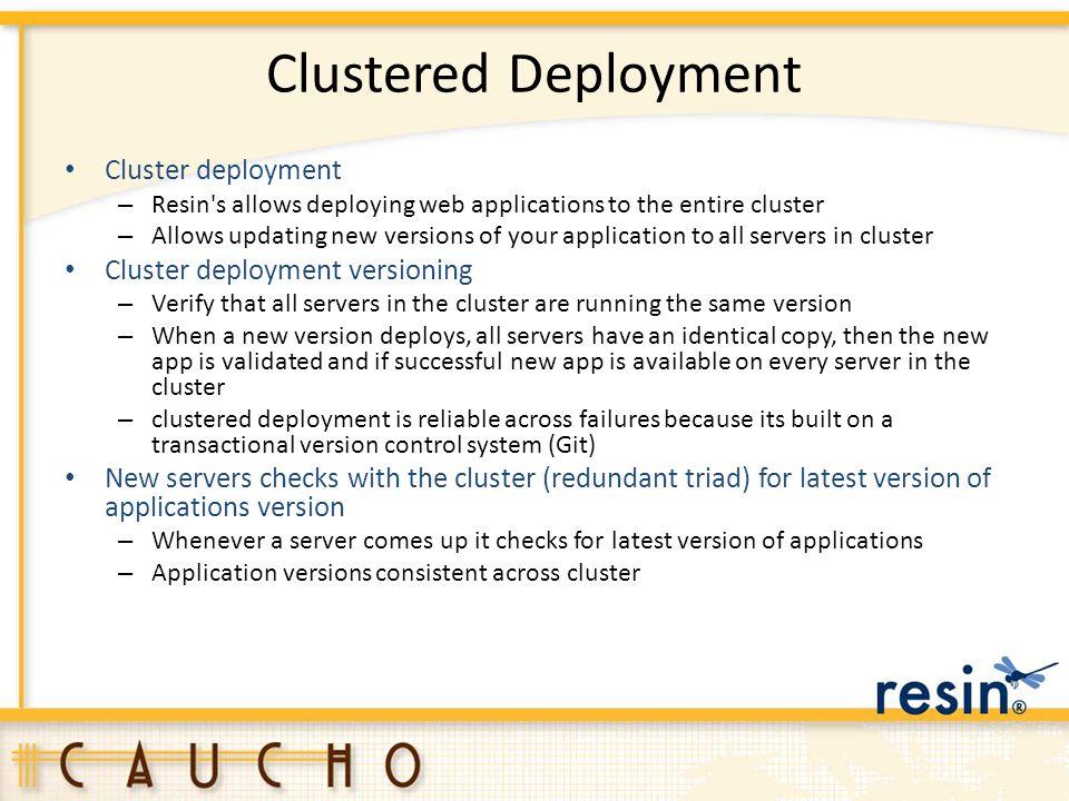 Clustered Deployment Cluster deployment Cluster deployment versioning