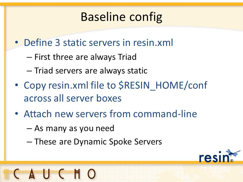 Baseline config Define 3 static servers in resin.xml