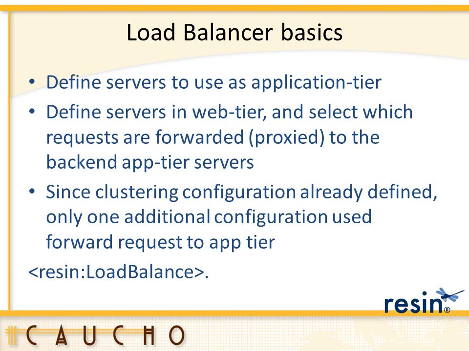 Load Balancer basics Define servers to use as application-tier