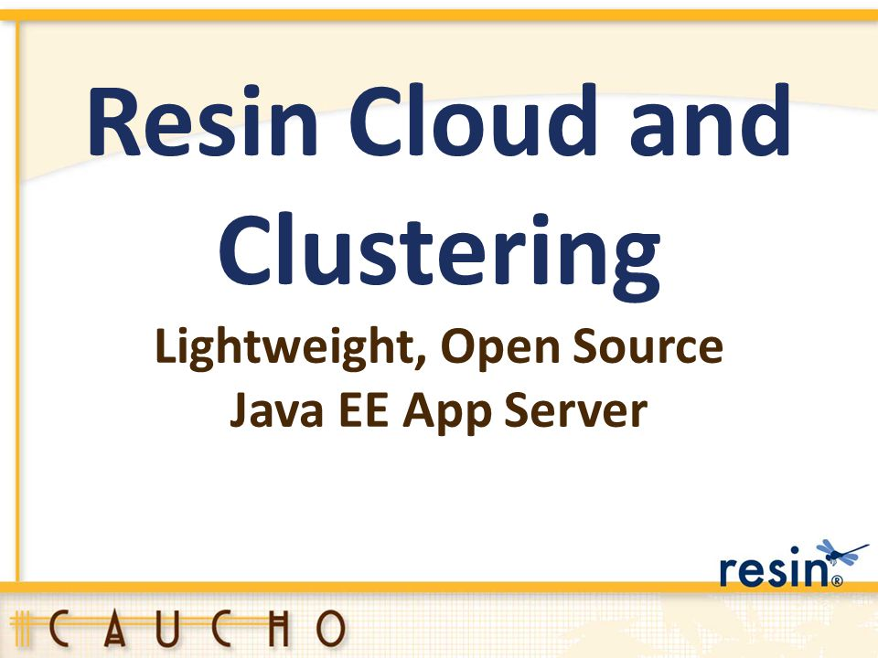 Resin Cloud and Clustering Lightweight, Open Source
