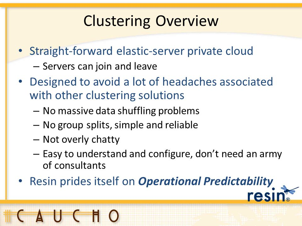 Clustering Overview Straight-forward elastic-server private cloud