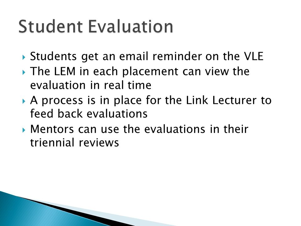 Student Evaluation Students get an email reminder on the VLE